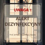 Więcej o: UWAGA! Alert Dezynfekcyjny!