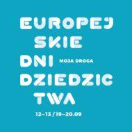 Więcej o: Europejskie Dni Dziedzictwa